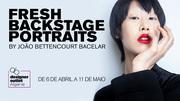 """EXPOSIÇÃO: """"Fresh Backstage Portraits"""": Um olhar aos bastidores do Portugal Fashion e da Moda Lisboa pela lente do fotógrafo João Bettencourt Bacelar"""