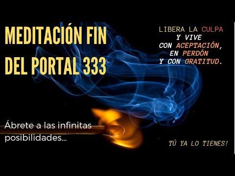Meditación fin del Portal 333. Ábrete a las posibilidades infinitas! TÚ YA LO TIENES!
