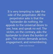 ... all the perpetrator asks is that the bystander do nothing...