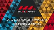 2017 M&A Advisor Summit - The Future of Finance