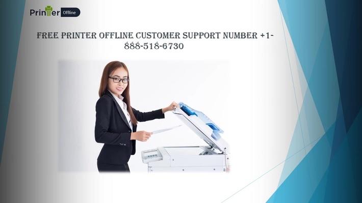 Free Printer offline Customer Support number +1-888-518-6730