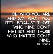 Be who you are . . .