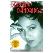 DOROTHY DANDRIDGE Biography by Earl Mills