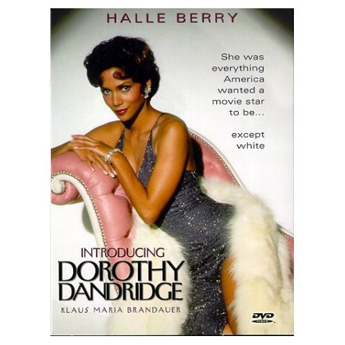 "Introducing Dorothy Dandridge ""starring"" Halle Berry"
