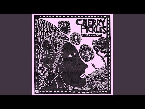 Cherry Pickles - Elvis Exorcist