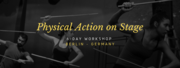 "International Workshop ""Physical Action on Stage"""