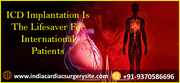 ICD Implantation Is The Lifesaver For International Patients