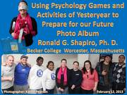 Using Psychology Games and Activities of Yesteryear to Prepare for Our Future program held at Becker College on February 12, 2013