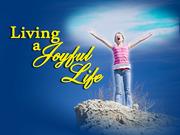 Sermon - Living a Joyful Life