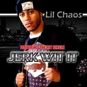 Lil Chaos Jerk Wit It Maxi Single