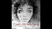 """Let Me Tell You (About Love)"" Cash Bradshaw"