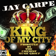 Jay Carpe - King Of My City
