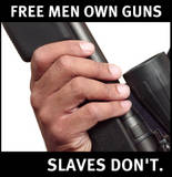th free men own guns slaves dont