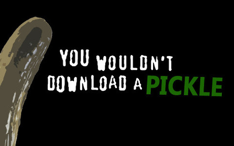 You Wouldn't download a pickle