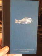 Edward Ringwood Hewitts book, ' A Trout and Salmon Fisherman for Seventy Five Years'