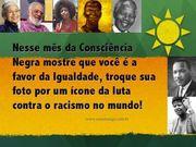 Entrem na campanha do Instituto Mídia Étnica.Troque sua foto por de um ícone ou referencial negro.