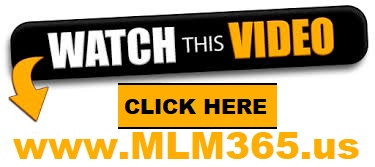 Watch This Video - www.MLM365.us - CLICK HERE 2