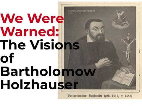 We Were Warned: The Visions of Bartholomew Holzhauser