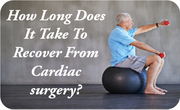How long does it take to recover from Cardiac surgery