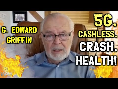 G. Edward Griffin On The RISE Of 5G, The Cashless Society, Dollar CRASH & The TRUTH About Health!