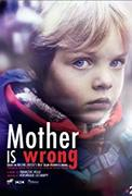 Mother Is Wrong / Maman a tort (2018-)