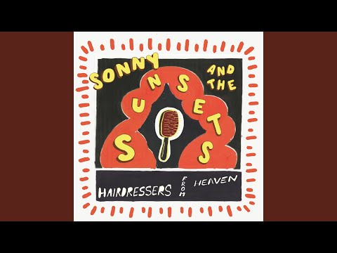 Sonny & The Sunsets - Take A Hard Look Down The Long Corridor