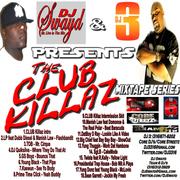 DJ Swayd & DJ 3 Present The ClubKillaz Mixtape Series
