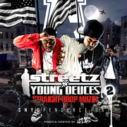 Streetz -n- Young Deuces - Straight Drop Muzik 2 : SNYD Pendence Day (Hosted & Mixed By Dj Head Debiase)