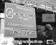Welcome 2 Moneyland vol. 2 Hosted by: Da Funkregulata Celo