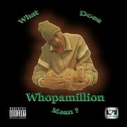 WHOPAMILLION ALBUM