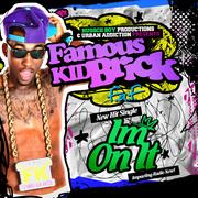 Famous Kid Brick - Im On It