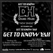 Dame Haze Ft. P Jericho - Get To Know