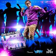 """Yung Hustle Hard's """"Life Of The Party"""" feat. Damond Blue!"""