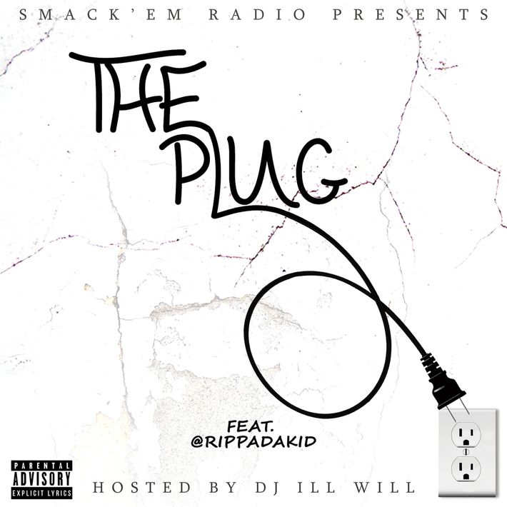 The Plug hosted by DJ ILL WILL