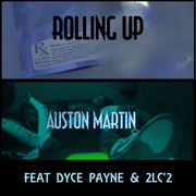 Rollin' Up feat 2LC2 & Dyce Payne by Auston Martin