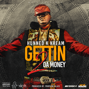 "Hunned K. Kream ""Gettin 2 DA Money"" Single Cover"