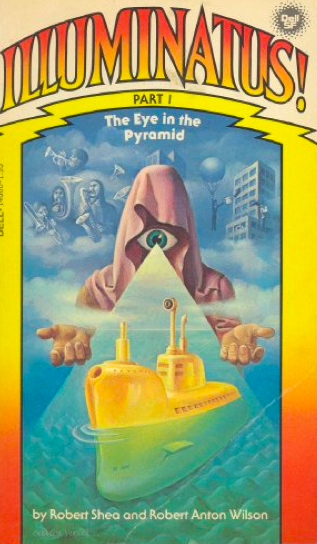 "PDF DOWNLOAD EBOOK ""The Illuminatus! Trilogy"" The Eye in the Pyramid, The Golden Apple, Leviathan Robert Shea Robert Anton Wilson"