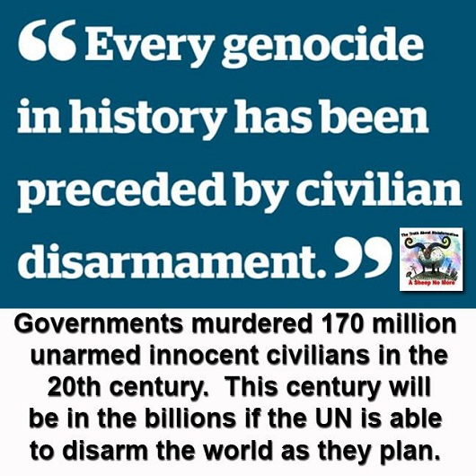 Every Genocide In History Has Been Preceded By Civilian Disarmament.