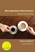 More Questions than Answers, Sharing Faith by Listening