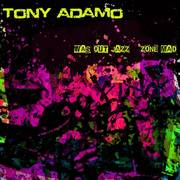 Tony Adamo Was Out Jazz Zone Mad