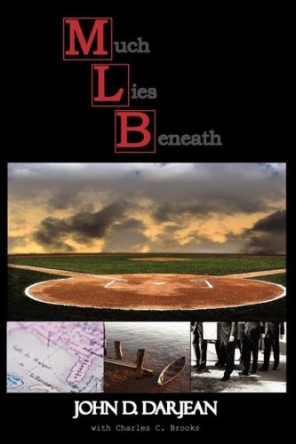 Much Lies Beneath by John Darjean