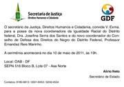 convite posse coordenadoria da Igualdade Racial do GDF.