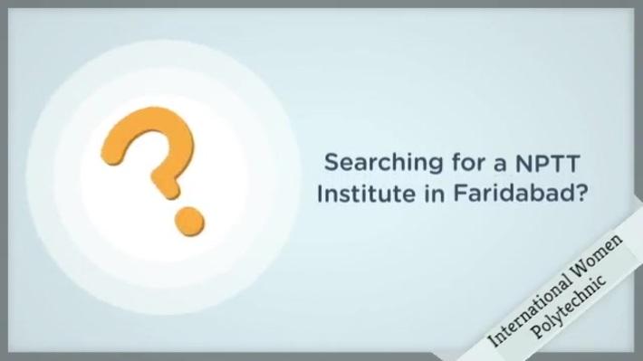 NPTT Institute in Faridabad