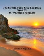 The Streets Don't Love You Back Lifeskills Intervention Program.