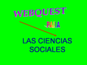 WEBQUEST PARA LAS CC. SO…