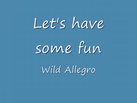 Let's have some fun - Wild Allegro_0001