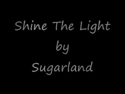 Shine the Light (Lyrics) - Sugarland