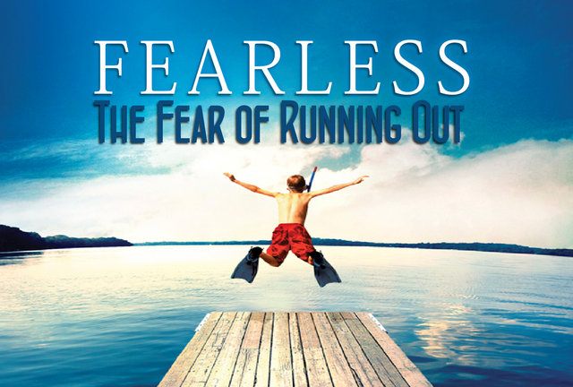 Fearless: The Fear of Running Out