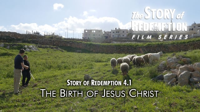 The Birth of Jesus Christ - Story of Redemption 4.1