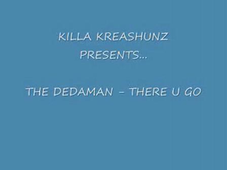 THERE U GO - THE DEDAMAN